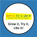 Grow it, Try it, Like it! Web Link