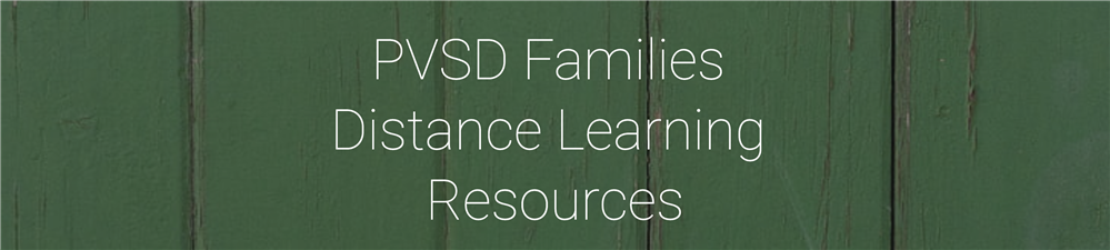 PVSD Families Distance Learning Resources